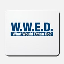 WWED What Would Ethan Do? Mousepad