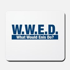 WWED What Would Enis Do? Mousepad