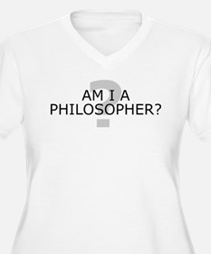 Am I A Philosopher? T-Shirt