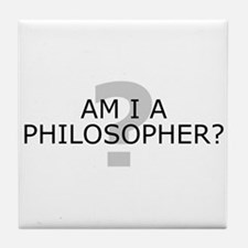 Am I A Philosopher? Tile Coaster