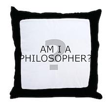 Am I A Philosopher? Throw Pillow