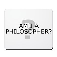 Am I A Philosopher? Mousepad