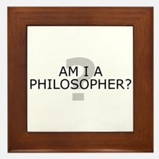 Am I A Philosopher? Framed Tile