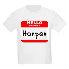 Hello my name is Harper T-Shirt
