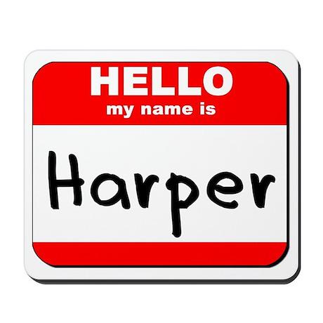 Hello my name is Harper Mousepad