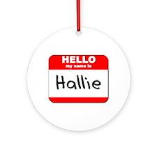 Hello my name is Hallie Ornament (Round)