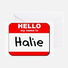Hello my name is Halie Greeting Card