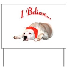 Dogo I Believe Yard Sign