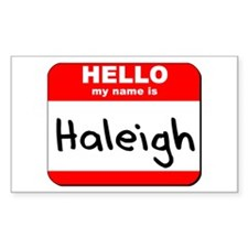 Hello my name is Haleigh Rectangle Decal