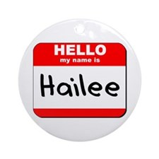 Hello my name is Hailee Ornament (Round)