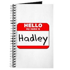 Hello my name is Hadley Journal