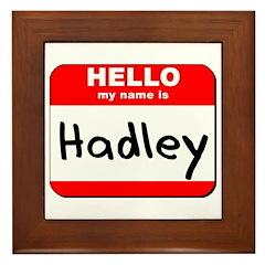 Hello my name is Hadley Framed Tile