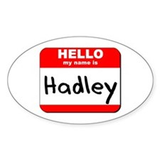 Hello my name is Hadley Oval Decal