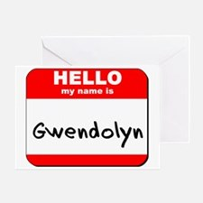 Hello my name is Gwendolyn Greeting Card