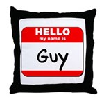 Hello my name is Guy Throw Pillow