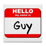 Hello my name is Guy Tile Coaster