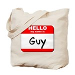 Hello my name is Guy Tote Bag