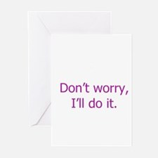 """Don't worry, I'll do it."" Greeting Cards (Package"