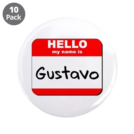 """Hello my name is Gustavo 3.5"""" Button (10 pack)"""