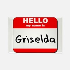 Hello my name is Griselda Rectangle Magnet