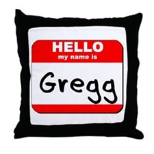 Hello my name is Gregg Throw Pillow