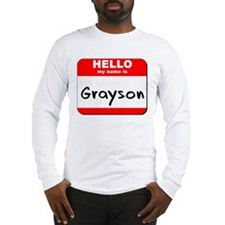 Hello my name is Grayson Long Sleeve T-Shirt