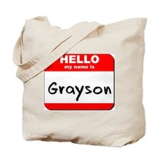 Hello my name is Grayson Tote Bag
