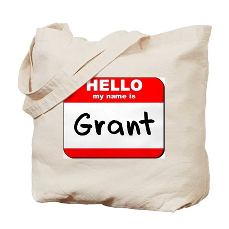 Hello my name is Grant Tote Bag