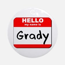 Hello my name is Grady Ornament (Round)
