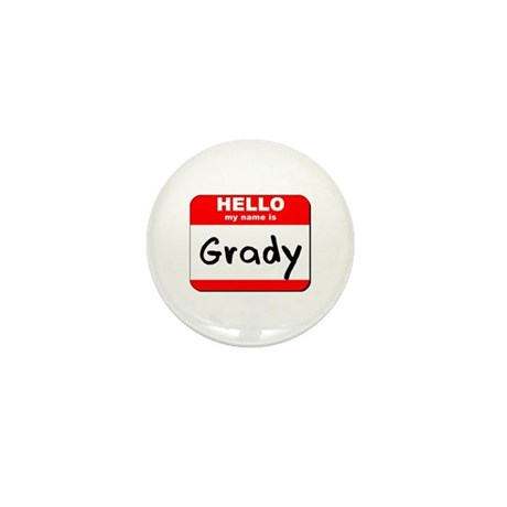 Hello my name is Grady Mini Button (10 pack)