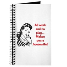 ALL WORK AND NO PLAY.. Journal