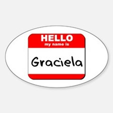 Hello my name is Graciela Oval Decal