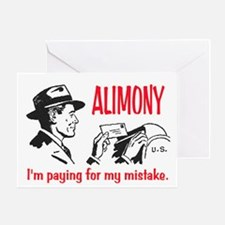 ALIMONY - PAYING FOR MY MISTAKE Greeting Card