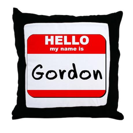 Hello my name is Gordon Throw Pillow