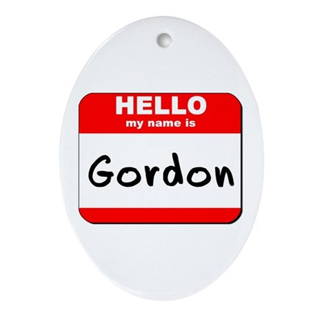 Hello my name is Gordon Oval Ornament