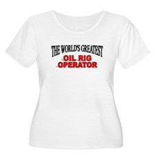 """""""The World's Greatest Oil Rig Operator"""" T-Shirt"""