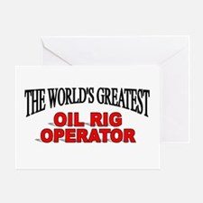 """""""The World's Greatest Oil Rig Operator"""" Greeting C"""