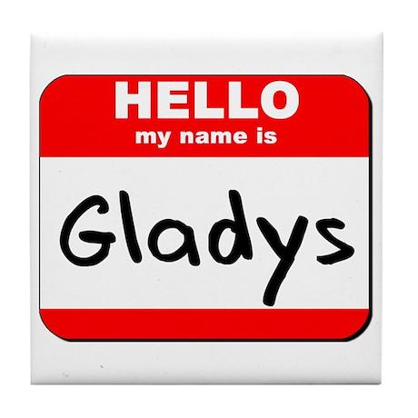 Hello my name is Gladys Tile Coaster