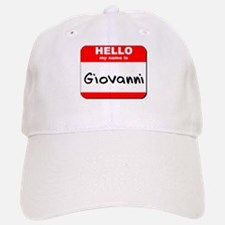 Hello my name is Giovanni Baseball Baseball Cap