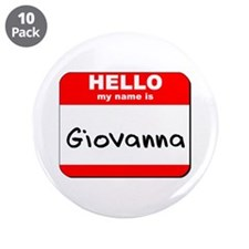 """Hello my name is Giovanna 3.5"""" Button (10 pack)"""