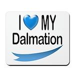 I Love My Dalmation Mousepad