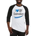 I Love My Dalmation Baseball Jersey