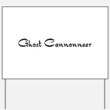 Ghost Cannonneer Yard Sign