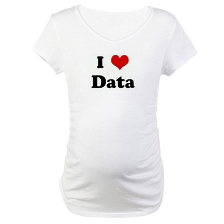I Love Data Maternity T-Shirt