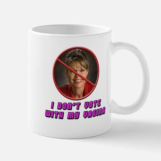 I Don't Vote With My Vagina Mug