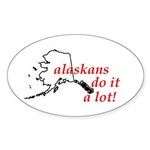 Alaskans Do It A Lot Oval Sticker (50 pk)