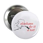 Alaskans Do It A Lot 2.25