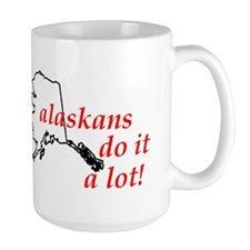 Alaskans Do It A Lot Mug