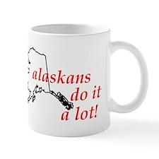 Alaskans Do It A Lot Mug