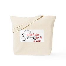 Alaskans Do It A Lot Tote Bag